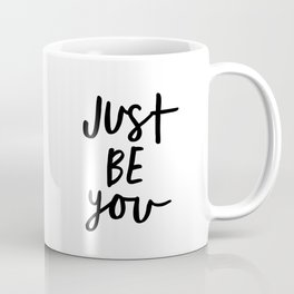 Just Be You black and white contemporary minimalism typography design home wall decor bedroom Coffee Mug