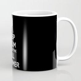 Keep Calm and do the Till Hammer Coffee Mug