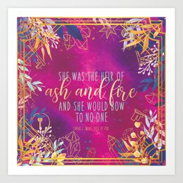 Heir of Fire - Heir of Ash and Fire Quote Art Print