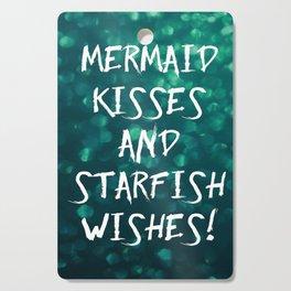 Mermaid Kisses and Starfish Wishes Cutting Board