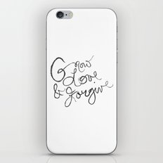 Grow, Love & Forgive iPhone & iPod Skin