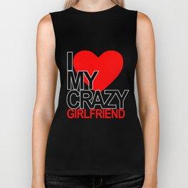 I love my crazy girlfriend Biker Tank