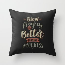 Progress - Motivational Quotes Throw Pillow