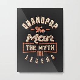 Grandpop The Man The Legend Metal Print