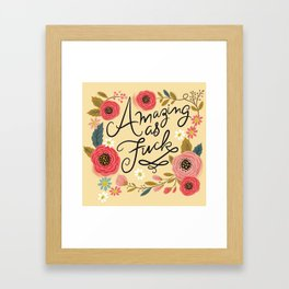 Pretty Swe*ry: Amazing as F Framed Art Print