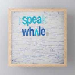 I Speak Whale Framed Mini Art Print