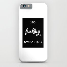 No Fucking Swearing (White) Quote Art Design Insp iPhone Case
