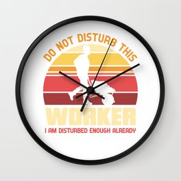 Do not disturb this worker - Construction workers Wall Clock
