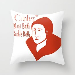 Countess Blood Bath Bubble Bath! Throw Pillow