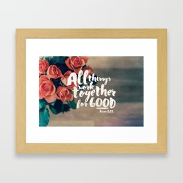 All Things Work Together For Good (Romans 8:28) Framed Art Print
