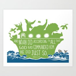 Noahs Ark - Bible - And Noah Did According to All that God had Commanded him Art Print