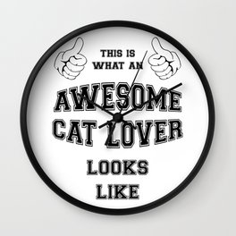 AWESOME CAT LOVER Wall Clock