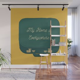 My Home is Everywhere Wall Mural
