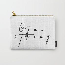 Ojai Strong Carry-All Pouch