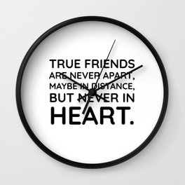True friends never apart maybe in distance but never in heart Wall Clock