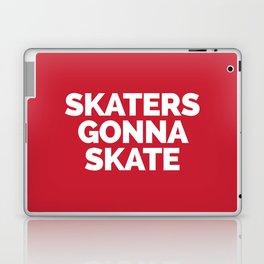 Skaters Gonna Skate Quote Laptop & iPad Skin
