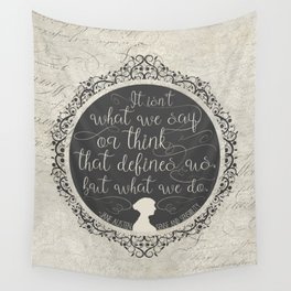 Sense And Sensibility - It's What You Do Wall Tapestry
