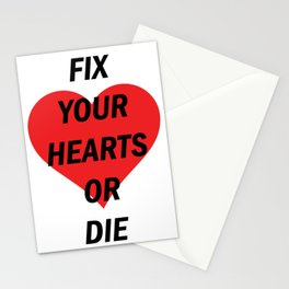 Fix Your Hearts Or Die (Black Text) Stationery Cards