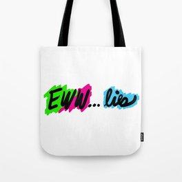 Eww Lies Tote Bag