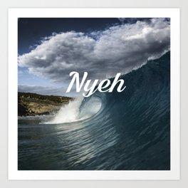 Nyeh Art Print