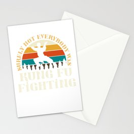 Surely not everyone was Kung Fu fighting Stationery Cards
