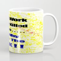 work hard Mugs featuring Hard Work by Brian Raggatt
