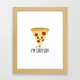 I'm Cheesed! Pizza Framed Art Print