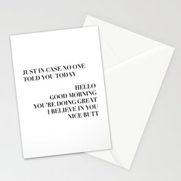 Just In Case No One Told You Today Hello Good Morning You're Doing Great I Believe In You Nice Butt Modern Stationery Cards