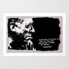 BUKOWSKI - solitude QUOTE Art Print