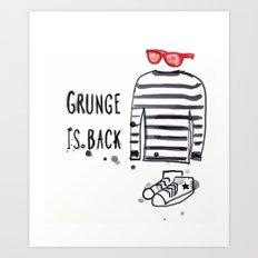 Grunge is back Art Print
