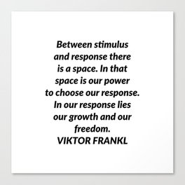 Between stimulus and response Canvas Print