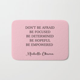Don't be afraid BE FOCUSED BE DETERMINED BE HOPEFUL BE EMPOWERED Bath Mat