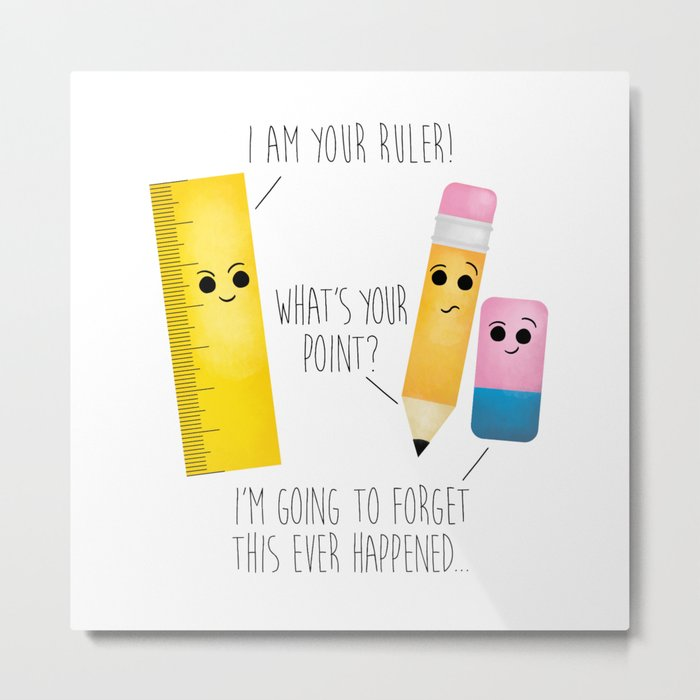 I Am Your Ruler Metal Print