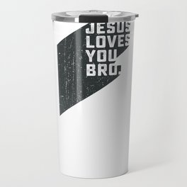 Jesus loves you bro Travel Mug