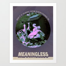 Meaningless Art Print