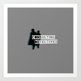 Consulting Detectives - Sherlock Art Print