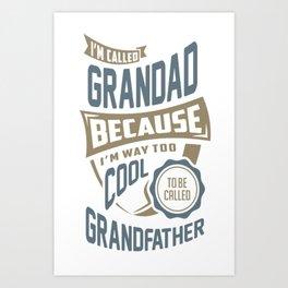 I'm-Called-Grandad.-Perfect-T-shirt-Gift! Art Print