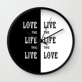 Love the Life you Live Wall Clock
