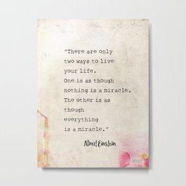 Albert Einstein quote miracle Metal Print