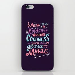 Kindness, Goodness, & Magic iPhone Skin