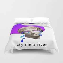 cry me a river Duvet Cover