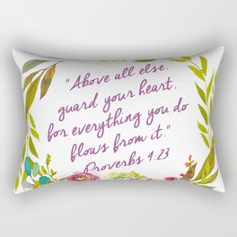 """Above all else, guard your heart, for everything you do flows from it.""  – Proverbs 4:23 Rectangular Pillow"