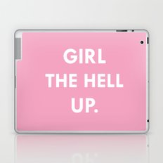 GIRL THE HELL UP.  Laptop & iPad Skin