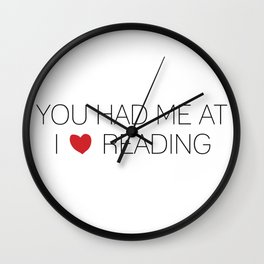 You Had Me At Reading Wall Clock