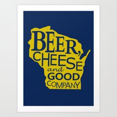 Blue and Gold Beer, Cheese and Good Company Wisconsin Graphic Art Print