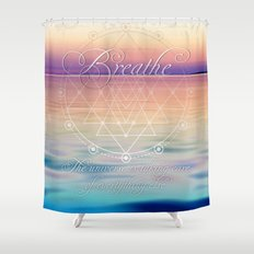 Breathe - Reminder Affirmation Mindful Quote Shower Curtain