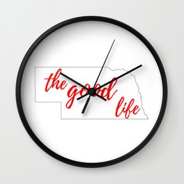 Nebraska - The Good Life - White and Red Wall Clock