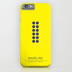 Madeline iPhone 6 Slim Case