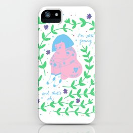 Still Growing iPhone Case
