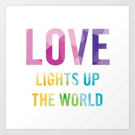 Love Lights Up The World Quote Art Print